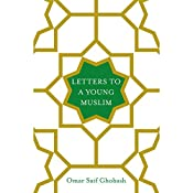 Letters to a Young Muslim | [Omar Saif Ghobash]