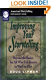 Improving Your Storytelling: Beyond the Basics for All Who Tell Stories in Work and Play (American Storytelling)