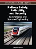 img - for Railway Safety, Reliability, and Security: Technologies and Systems Engineering book / textbook / text book