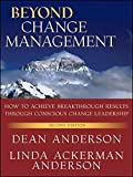img - for Beyond Change Management: How to Achieve Breakthrough Results Through Conscious Change Leadership, Second Edition book / textbook / text book