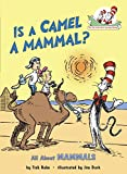 Is a Camel a Mammal? (Cat in the Hat's Learning Library)