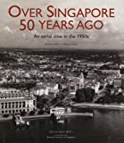 img - for Over Singapore 50 Years Ago book / textbook / text book