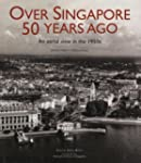 Over Singapore 50 Years Ago: An Aeria...