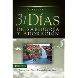 31 dias de sabiduria y adoracion: Tomado de la Santa Biblia Nueva Version Internacional