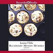 Blueberry Muffin Murder: A Hannah Swensen Mystery | [Joanne Fluke]