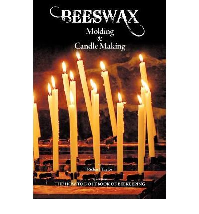 BEESWAX Molding & Candle Making (Paperback) - Common PDF