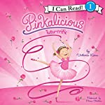 Pinkalicious: Tutu-rrific: I Can Read Level 1, Book 1 | Victoria Kann