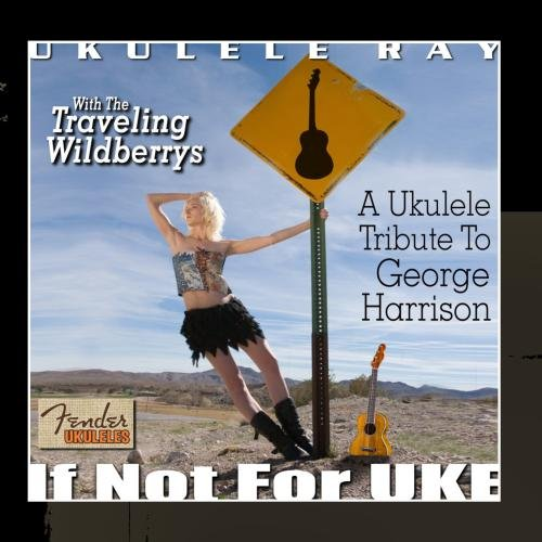 If Not For Uke: Ukulele Tribute to George Harrison
