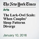 The Lark-Owl Scale: When Couples' Sleep Patterns Diverge | Bruce Feiler
