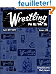 The Wrestling News: Vol 1. 1972-1973
