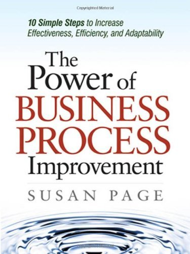 The Power of Business Process Improvement: 10 Simple Steps to Increase Effectiveness, Efficiency, and Adaptability (Simple Workflow Service compare prices)