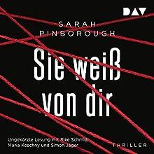 Sie weiß von dir Hörbuch von Sarah Pinborough Gesprochen von: Rike Schmid, Maria Koschny, Simon Jäger