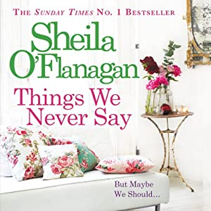 Things We Never Say | [Sheila O'Flanagan]