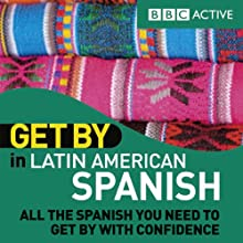Get By in Latin American Spanish (       UNABRIDGED) by BBC Active