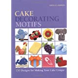 Cake Decorating Motifs: 150 Designs for Making Your Cake Uniqueby Sheila Lampkin