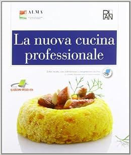La nuova cucina professionale con dizionario for Libri di cucina professionali pdf