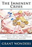 img - for The Imminent Crisis: Greek Debt and the Collapse of the European Monetary Union book / textbook / text book
