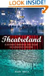 Theatreland: A Journey Through the He...