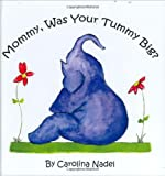 Mommy, Was Your Tummy Big?