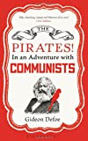 Pirates!: In an Adventure with Communists (1408824973) by Defoe, Gideon