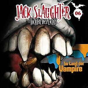 Im Land der Vampire (Jack Slaughter - Tochter des Lichts 6) Hörspiel