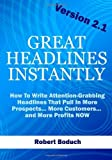 img - for Great Headlines Instantly 2.1: How To Write Attention-Grabbing Headlines That Pull In More Prospects... More Customers... and More Profits - NOW Paperback February 10, 2010 book / textbook / text book