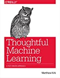 Thoughtful Machine Learning: A Test-Driven Approach
