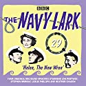 The Navy Lark Volume 29: Helen, the New Wren: Four Episodes of the Classic BBC Radio Comedy  by Lawrie Wyman Narrated by Jon Pertwee, Leslie Phillips, Stephen Murray,  Full Cast