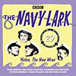 The Navy Lark Volume 29: Helen, the New Wren: Four Episodes of the Classic BBC Radio Comedy | Lawrie Wyman
