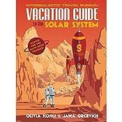 The Vacation Guide to the Solar System   [Olivia Koski, Jana Grcevich]