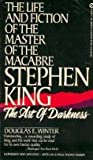 Stephen King: The Art of Darkness: The Life and Fiction of the Master of Macabre (0451167740) by Winter, Douglas E.