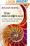 The Irrationals: A Story of the Numbe...