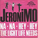 Jeronimo - Na Na Hey Hey / The Light Life Needs - Admiral Records - AD 1110