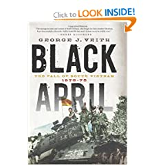 Black April: The Fall of South Vietnam, 1973-75 by George J Veith