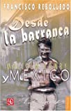 img - for Desde la barranca. Malcolm Lowry y M xico (Coleccion Popular) (Spanish Edition) book / textbook / text book