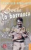 img - for Desde la barranca. Malcolm Lowry y M xico (Literatura) (Spanish Edition) book / textbook / text book