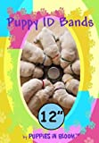 Puppy ID Bands for Breeders to Identify Puppies or Kittens in a Litter 12 Colors 4 Sizes All Breeds (12 Inch)
