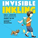 Invisible Inkling (       UNABRIDGED) by Emily Jenkins, Harry Bliss Narrated by Michael Goldstrom