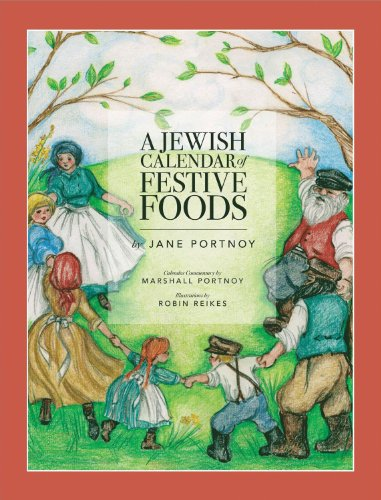 A Jewish Calendar of Festive Foods by Jane Portnoy