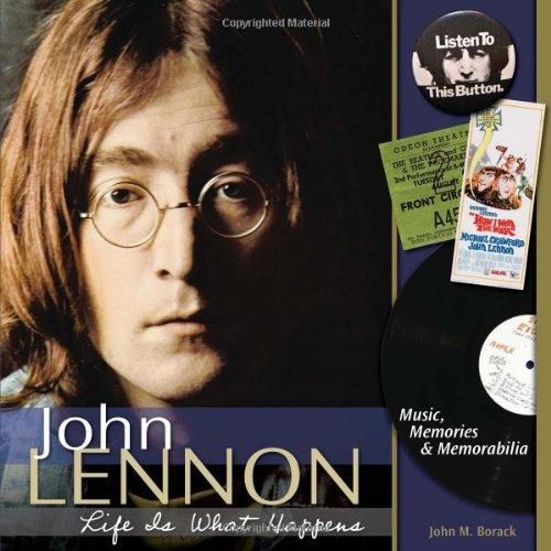 John-Lennon-Life-is-What-Happens-Music-Memories-and-Memorabilia-Borack-John