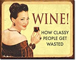 Ephemera - Wine - For Classy People Metal Tin Sign 16&quot; X 12.5&quot;