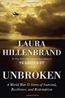 Unbroken: A World War II Story of Survival, Resilience, and Redemption Front Cover