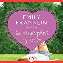 The Principles of Love Audiobook by Emily Franklin Narrated by Julia Farhat