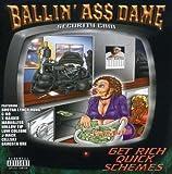 echange, troc Ballin A$$ Dame - Get Rich Quick Schemes