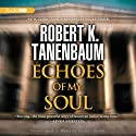 Echoes of My Soul (       UNABRIDGED) by Robert K. Tanenbaum Narrated by Traber Burns