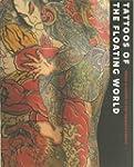 Tattoos of the Floating World: Ukiyo-...