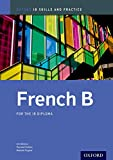 img - for IB French B: Skills and Practice: Oxford IB Diploma Program book / textbook / text book