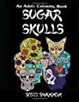 An Adult Coloring Book: Sugar Skulls
