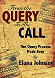 From the Query to the Call: The Query Process Made Easy