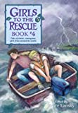 Girls to the Rescue Book 4 (0671577034) by Lansky, Bruce